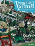 Roads Were Not Built For Cars book cover