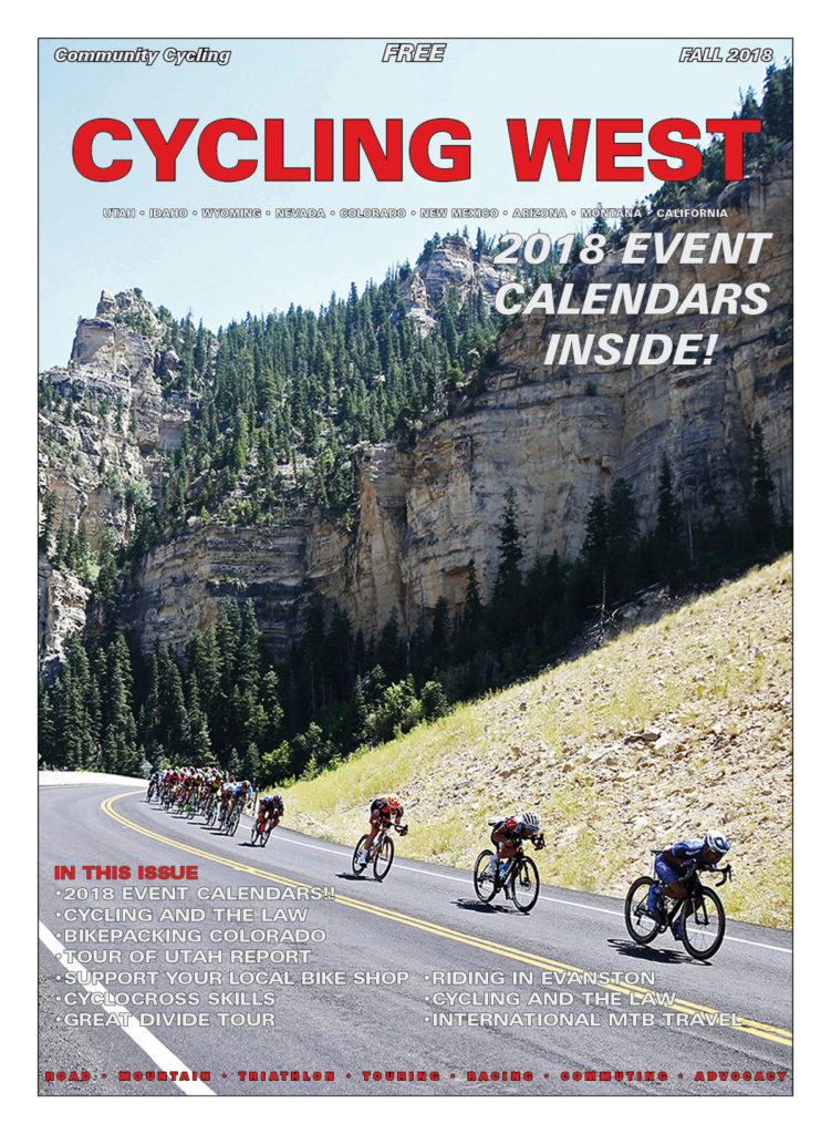 Cover Photo: The peloton descends Cedar Canyon from Cedar Breaks to Cedar City during stage 1 of the 2018 Tour of Utah, August 7, 2018, Cedar City, Utah. Fall 2018 Cycling West Cover Photo by Cathy Fegan-Kim, see more at cottonsoxphotography.net