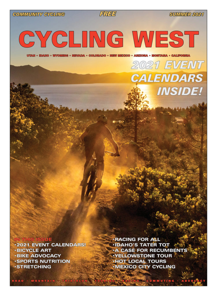 Cycling West Summer 2021 Cover Photo: Tahoe Area Mountain Bike Association (TAMBA) Vice President Nils Miller, and Over the Edge Tahoe employee Jonah Teetsel, descending towards Lake Tahoe on the Van Sickle Trail. Photo by John Shafer, photo-john.net